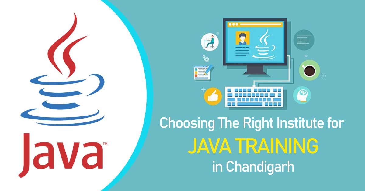 Choosing The Right Institute for Java Training in Chandigarh